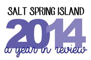 Salt Spring Island 2014: A Year in Review